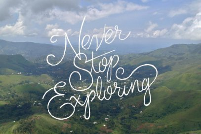 never stop exploring.jpg